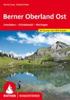 Rother wandelgids Berner Oberland Ost | Rother Wanderführer 9783763340125  Bergverlag Rother RWG  Wandelgidsen Berner Oberland, Basel, Jura, Genève