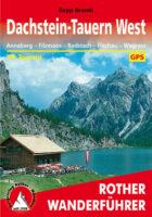 Rother wandelgids Dachstein, Tauern (West) | Rother Wanderführer 9783763340224  Bergverlag Rother RWG  Wandelgidsen Salzburg, Karinthië, Tauern, Stiermarken
