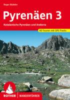 Rother wandelgids Pyrenäen 3 | Rother Wanderführer 9783763343096  Bergverlag Rother RWG  Wandelgidsen Spaanse Pyreneeën