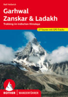 Rother wandelgids Garhwal – Zanskar – Ladakh | Rother Wanderführer 9783763343829 Ralf Hellwich Bergverlag Rother RWG  Wandelgidsen Indiase Himalaya