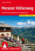 Meraner Höhenweg | Rother Wanderführer wandelgids 9783763345649  Bergverlag Rother RWG  Meerdaagse wandelroutes, Wandelgidsen Zuid-Tirol, Dolomieten