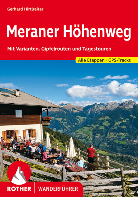 Meraner Höhenweg 9783763345649  Bergverlag Rother Rother Wanderbuch  Meerdaagse wandelroutes, Wandelgidsen Zuid-Tirol, Dolomieten