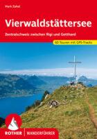 Rother wandelgids Vierwaldstättersee | Rother Wanderführer 9783763345670  Bergverlag Rother RWG  Wandelgidsen Midden- en Oost-Zwitserland