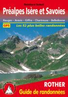 Rother wandelgids Préalpes Isère et Savoies (wandelgids) 9783763349357  Bergverlag Rother RWG  Wandelgidsen Franse Alpen: noord