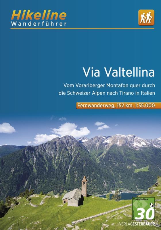 Via Valtellina | Hikeline Wanderführer (wandelgids) 9783850008457  Esterbauer Hikeline wandelgidsen  Meerdaagse wandelroutes, Wandelgidsen Graubünden, Tessin