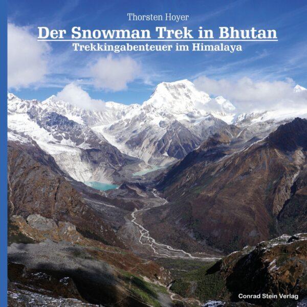 Der Snowman Trek in Bhutan 9783866866454 Thorsten Hoyer Conrad Stein Verlag   Bergsportverhalen, Meerdaagse wandelroutes Bhutan en Sikkim