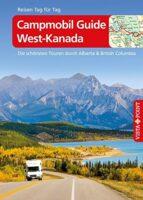 Campmobil Guide West-Kanada 9783961414338  Vista Point   Campinggidsen, Op reis met je camper, Reisgidsen West-Canada, Rockies