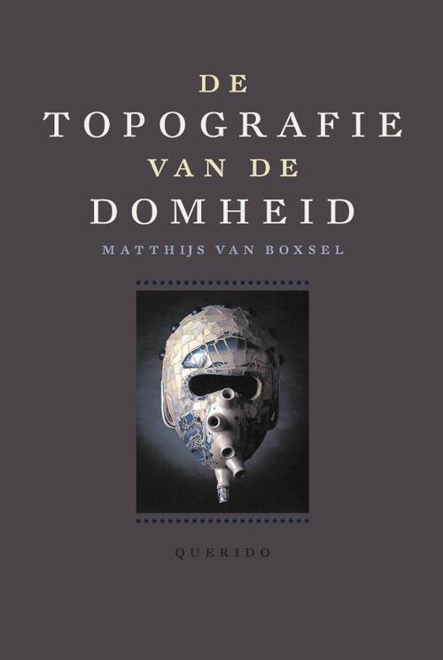 De topografie van de Domheid 9789021425887 Matthijs van Boxsel Singel   Landeninformatie Europa