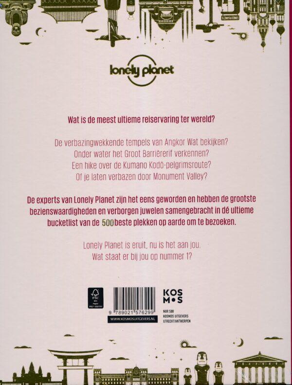 Lonely Planet Ultieme Bestemmingen 9789021576299  Kosmos Lonely Planet  Reisgidsen Wereld als geheel