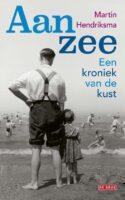 Aan Zee | Martin Hendriksma 9789044541311 Martin Hendriksma De Geus   Landeninformatie Nederland