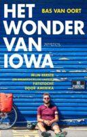 Het wonder van Iowa 9789044639063 Oort, Bas van Prometheus   Fietsreisverhalen Noord-Amerika