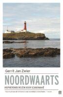 Noordwaarts | Gerrit Jan Zwier 9789046707791 Gerrit Jan Zwier Arbeiderspers   Reisverhalen Scandinavië & de Baltische Staten