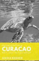 Cappuccino in Curaçao | reisverhaal Anika Redhed 9789082984750 Anika Redhed La Douze   Reisverhalen Aruba, Bonaire, Curaçao