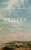 De Friezen | Flip van Doorn 9789400407688 Flip van Doorn De Bezige Bij Thomas Rap  Landeninformatie Friesland