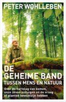 De Geheime Band tussen Mens en Natuur | Peter Wohlleben 9789400512429 Peter Wohlleben Bruna   Natuurgidsen Reisinformatie algemeen