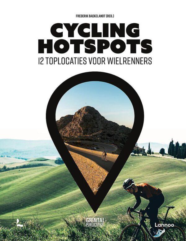 Cycling hotspots | fietsgids voor wielrenners 9789401474436 Frederik Backelandt Lannoo   Fietsgidsen Europa