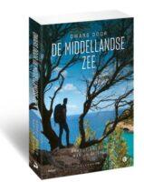 Dwars door de Middellandse Zee | Arnout Hauben 9789463105088 Arnout Hauben Balans   Reisverhalen Zuid-Europa / Middellandse Zee