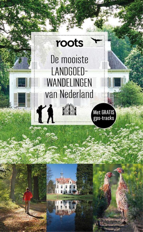 De mooiste Landgoedwandelingen van Nederland 9789464040470  Fontaine Roots  Wandelgidsen Nederland