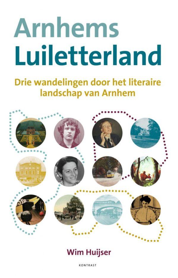 Arnhems Luiletterland | Wim Huijser 9789492411617 Wim Huijser Kontrast   Wandelgidsen Arnhem en de Veluwe