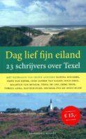 Dag lief fijn eiland 9789493095595  Brandt   Reisverhalen Waddeneilanden en Waddenzee