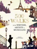 500 Walks with Writers, Artists and Musicians 9780711252868 Katherine Stathers Frances Lincoln   Wandelgidsen Wereld als geheel