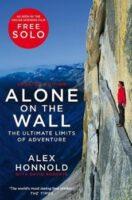 Alone on the Wall | Alex Honnold 9781529034424 Alex Honnold Pan Macmillan   Bergsportverhalen Reisinformatie algemeen
