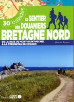 Le sentier des douaniers Bretagne Nord | wandelgids 9782737384301  Ouest France   Meerdaagse wandelroutes, Wandelgidsen Bretagne