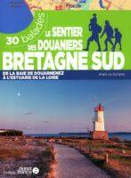 Le sentier des douaniers Bretagne Sud | wandelgids 9782737384318  Ouest France   Meerdaagse wandelroutes, Wandelgidsen Bretagne