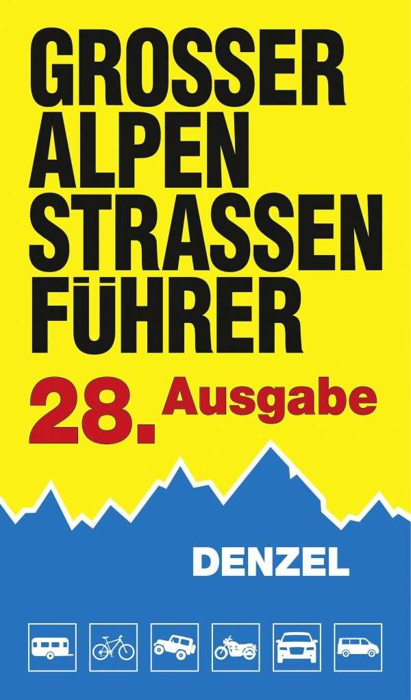 Großer Alpenstraßenführer (28. Auflage) 9783850477796  Denzel   Motorsport, Reisgidsen Zwitserland en Oostenrijk (en Alpen als geheel)