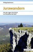 Jurawandern | wandelgids Zwitserse Jura 9783858699176  Rotpunkt Verlag, Zürich   Meerdaagse wandelroutes, Wandelgidsen Berner Oberland, Basel, Jura, Genève
