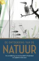 De Ontdekking van de Natuur 9789044647341 Rob Lenders, Jan Luiten van Zanden, Joop Schaminée Prometheus   Natuurgidsen Reisinformatie algemeen