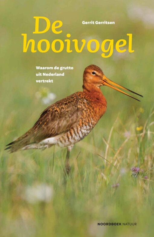 De Hooivogel   Gerrit Gerritsen 9789056156909 Gerrit Gerritsen Noordboek   Natuurgidsen, Vogelboeken Nederland