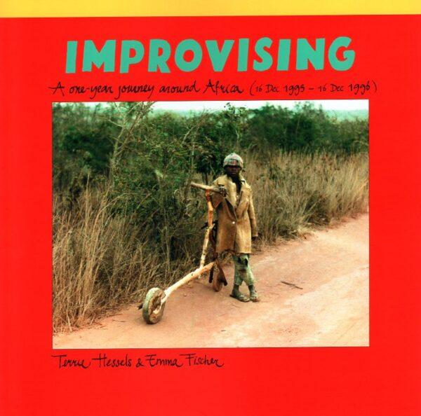 Improvising | Terrie Hessels & Emma Fischer 9789076154138 Terrie Hessels & Emma Fischer Terp Records   Reisverhalen Afrika