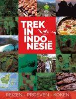 Trek in Indonesië: Reizen Proeven Koken 9789090342870 Flip Stoltenborgh, Jessica Anthonio De Vrije Uitgevers   Culinaire reisgidsen, Reisgidsen Indonesië