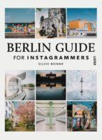 Berlin Guide For Instagrammers | Silvie Bonne 9789460582745 Silvie Bonne Luster   Fotoboeken, Reisgidsen Berlijn