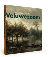 De schilders van de Veluwezoom 9789462583368 Ulbe Anema W Books   Historische reisgidsen, Landeninformatie Arnhem en de Veluwe