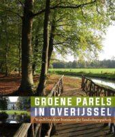 Groene Parels in Overijssel | Willemieke Ottens 9789462622258 Willemieke Ottens Waanders   Historische reisgidsen, Landeninformatie Kop van Overijssel, Vecht & Salland, Twente