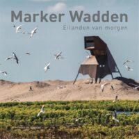 Marker Wadden | fotoboek 9789464040333  Fontaine   Natuurgidsen Flevoland en het IJsselmeer