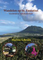 Wandelen op St. Eustatius | wandelgids Sint Eustatius 9789491899423 Marion Schroen Anoda   Wandelgidsen Caribisch Gebied