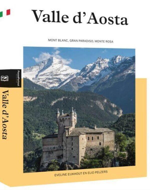 Valle d'Aosta | reisgids 9789493201033 Eveline Eijkhout en Elio Pelzers Edicola   Reisgidsen Aosta, Gran Paradiso
