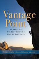 Vantage Point   klimverhalen 9781493048489  Globe Pequot Press   Geen categorie Wereld als geheel