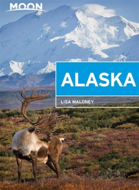 Moon Handbook Alaska | reisgids 9781640498143  Moon   Reisgidsen Alaska