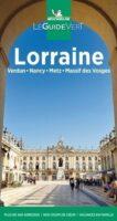 Lorraine: Metz, Nancy, Verdun, Vosges | reisgids Lotharingen 9782067250970  Michelin Guide Verts  Reisgidsen Lotharingen, Nancy, Metz