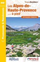 D004 Les Alpes de Haute-Provence... à pied   wandelgids 9782751410826  FFRP Topoguides  Wandelgidsen Franse Alpen: zuid