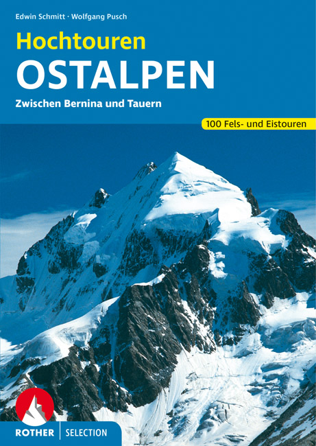 Hochtouren Ostalpen | Rother Selection 9783763330102  Bergverlag Rother Rother Selection  Klimmen-bergsport Oostenrijk