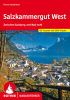 Rother wandelgids Salzkammergut West   Rother Wanderführer 9783763343850  Bergverlag Rother RWG  Wandelgidsen Salzburg, Karinthië, Tauern, Stiermarken