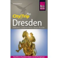 City Trip Dresden Plus 9783831732821  Reise Know-How City Trip  Reisgidsen Dresden