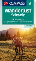 Wanderlust Schweiz | wandelgids Zwitserland 9783990449837  Kompass Wanderlust  Wandelgidsen Zwitserland