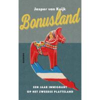 Bonusland | Jasper van Kuijk 9789021424774 Jasper van Kuijk Querido   Reisverhalen Zweden