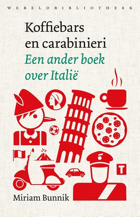Koffiebars en carabinieri   9789028450509 Miriam Bunnik Wereldbibliotheek   Landeninformatie Italië